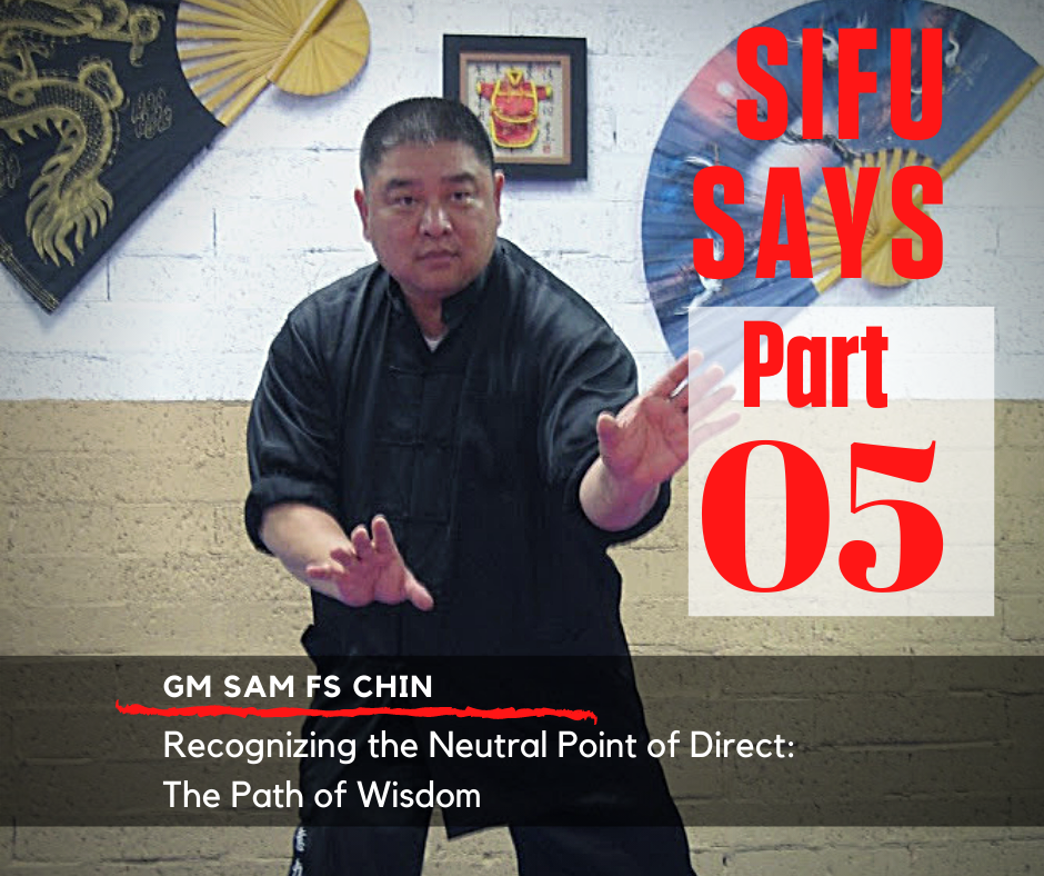 GM Sam Chin Sifu Says